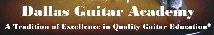 Dallas Guitar Academy - A Tradition of Excellence in Quality Guitar Education